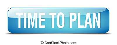 time to plan blue square 3d realistic isolated web button