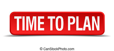 Time to plan red 3d square button isolated on white