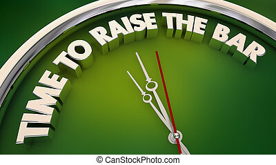Time to Raise the Bar Clock Words 3d Illustration
