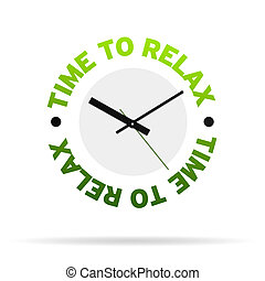 Time to relax clock - Clock with the words time to relax on ...