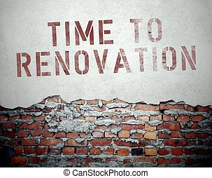 Time to renovation concept on old brick wall