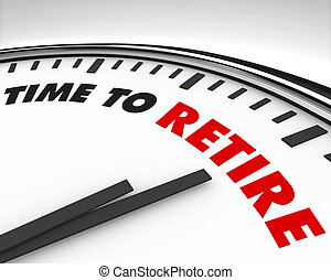 Time to Retire - Clock - White clock with words Time to...