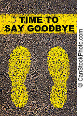 Time to Say Goodbye message. Conceptual image with yellow ...