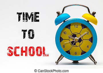 Time to School on a white background. Retro alarm clock