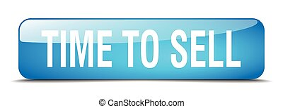 time to sell blue square 3d realistic isolated web button