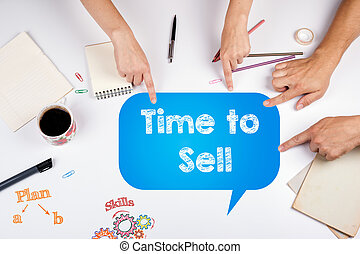 Time to Sell. The meeting at the white office table.