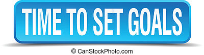 time to set goals blue 3d realistic square isolated button
