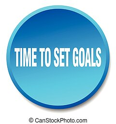 time to set goals blue round flat isolated push button