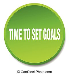 time to set goals green round flat isolated push button
