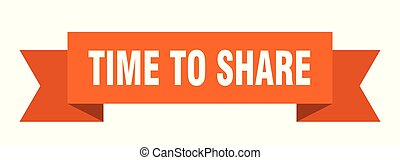 time to share ribbon. time to share isolated sign. time to share banner