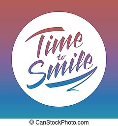 Time to smile bright vector lettering