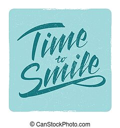 Time to smile grunge lettering sign design