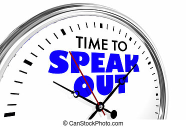Time to Speak Out Protest Stand Up Clock Words 3d Illustration
