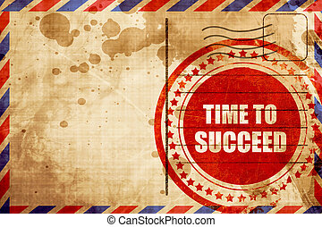time to succeed, red grunge stamp on an airmail background