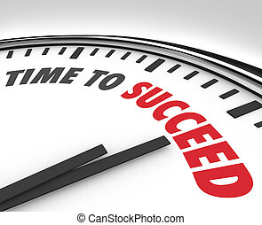 Time to Succeed Words on Clock Successful Goal - The words...