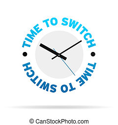 Time To Switch Clock - Clock with the words time to switch...