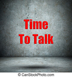 Time To Talk concrete wall