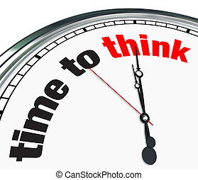 Time to Think - Clock - An ornate clock with the words Time ...