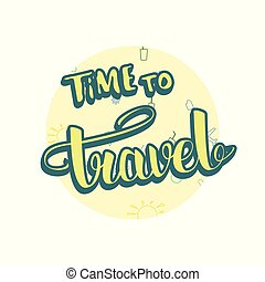 Time to travel banner with handwritten lettering. Vector illustration.