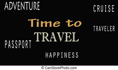 Time to Travel concept word cloud on black background.