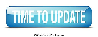 time to update blue square 3d realistic isolated web button