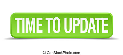 time to update green 3d realistic square isolated button