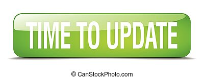 time to update green square 3d realistic isolated web button