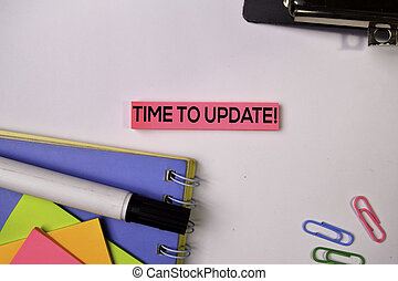 Time To Update! on sticky notes isolated on white background.