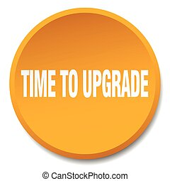 time to upgrade orange round flat isolated push button