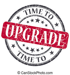 Time to upgrade red grunge textured vintage isolated stamp