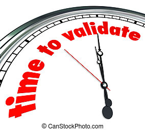 Time to Validate Words Clock Confirm Check Verify Results -...