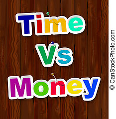Time Vs Money Words Contrasting Earning Money With Leisure Or Retirement - 3d Illustration