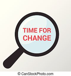 Timeline Concept: Magnifying Optical Glass With Words Time For Change