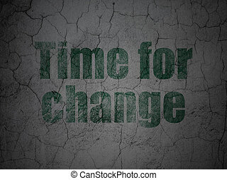 Timeline concept: Time For Change on grunge wall background