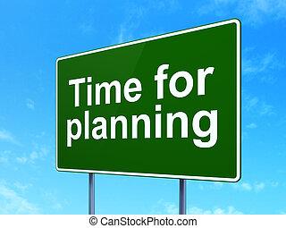Timeline concept: Time for Planning on road sign background