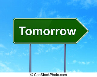 Timeline concept: Tomorrow on green road (highway) sign, clear blue sky background, 3d render