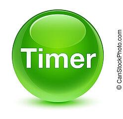 Timer glassy green round button