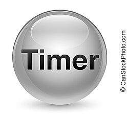Timer glassy white round button