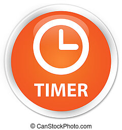 Timer premium orange round button