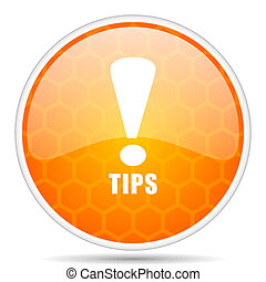 Tips web icon. Round orange glossy internet button for webdesign.