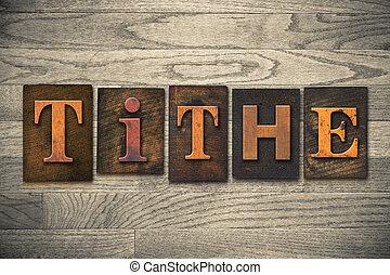 Tithe Concept Wooden Letterpress Type
