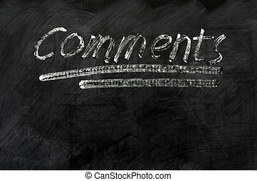 comments - Title of comments written on a blackboard with ...