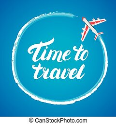 Tme to travel hand lettering with airplane on blue background.