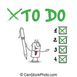 Joe have a list of things to do. He checks a list