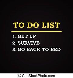 To do list background - To do list - funny inscription...