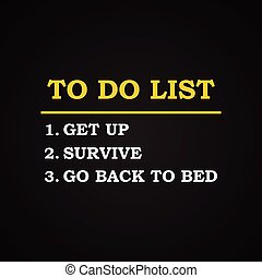 To do list background - To do list - funny inscription ...