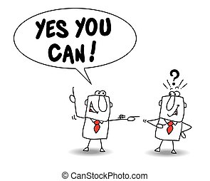 To tell someone Yes you can - Yes you can.