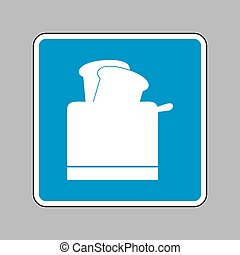 Toaster simple sign. White icon on blue sign as background.