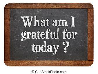 today?, co, wdzięczny