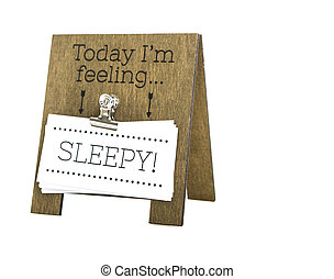Today I'm Feeling Sleepy message on a hand made wooden easel